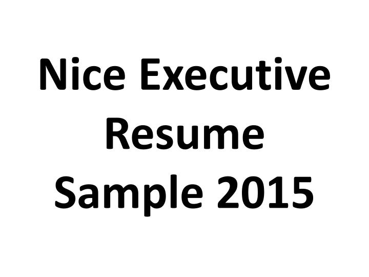 Nice Executive Resume Sample 2015 PowerPoint