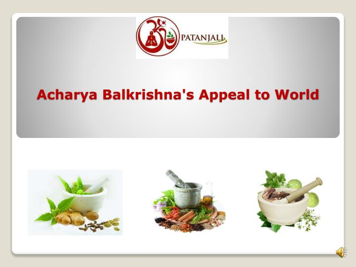 Acharya balkrishna s appeal to world
