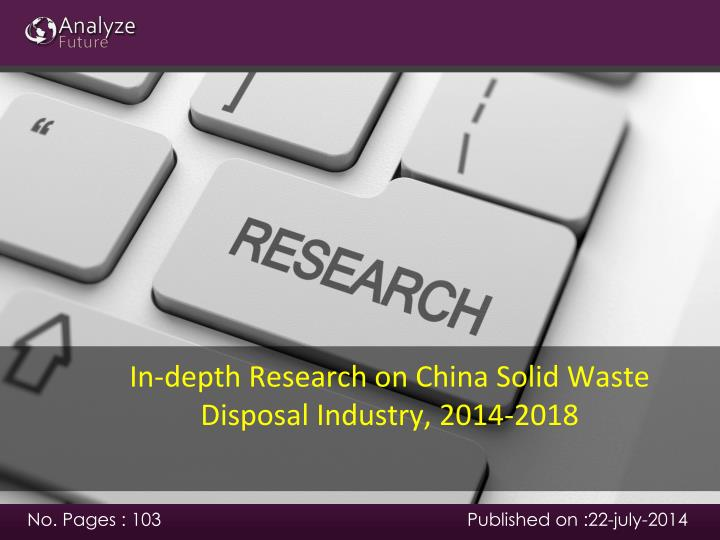 In-depth Research on China Solid Waste Disposal Industry, 2014-2018