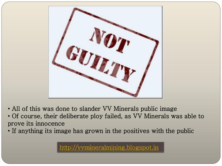 All of this was done to slander VV Minerals public image