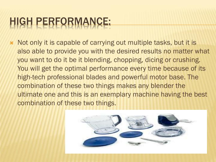 Not only it is capable of carrying out multiple tasks, but it is also able to provide you with the desired