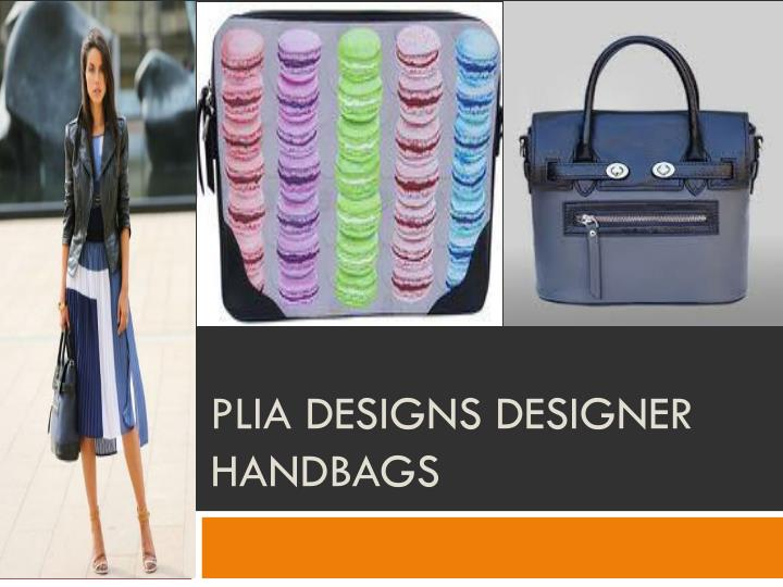 Plia designs designer handbags