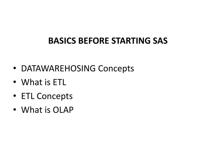 BASICS BEFORE STARTING SAS