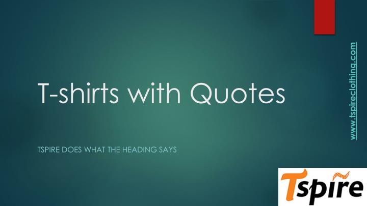 T shirts with quotes