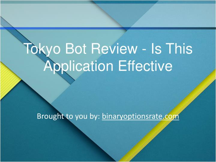 Tokyo Bot Review - Is This Application Effective
