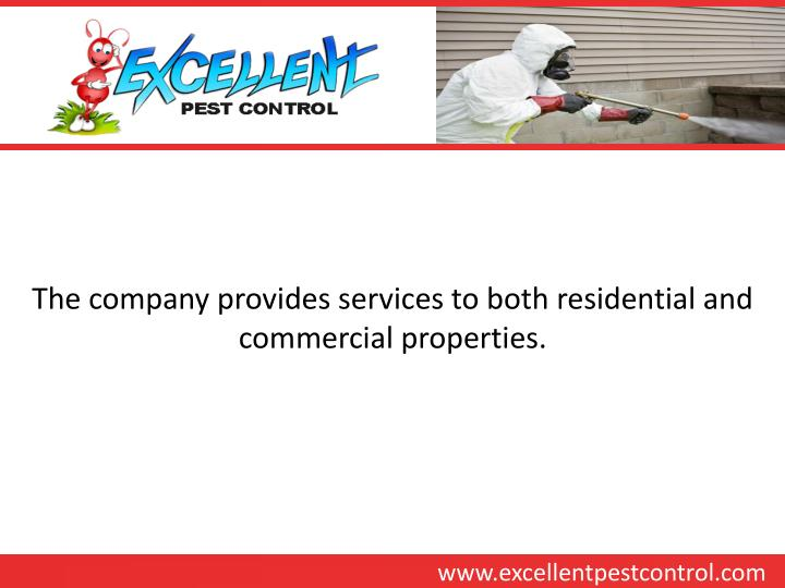 The company provides services to both residential and commercial properties.