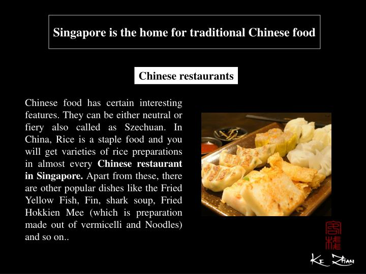 Singapore is the home for traditional chinese food1