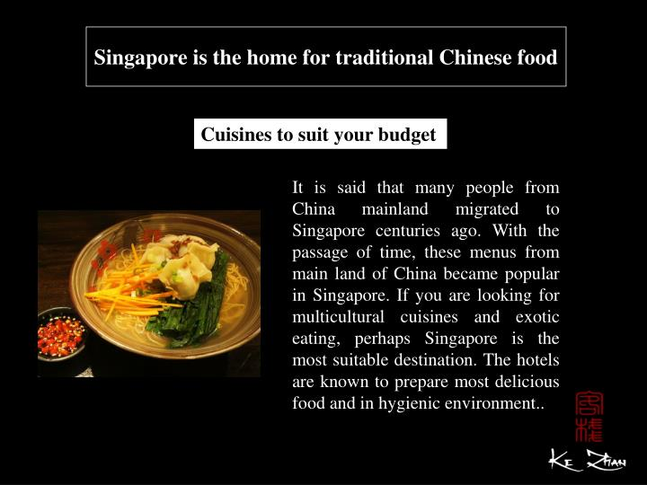 Singapore is the home for traditional Chinese food