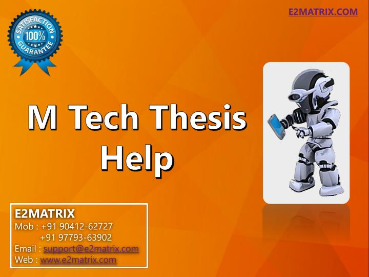 m tech dissertation ppt Thesis dissertation/writing help is the best variants where you find high-quality non-plagiarized essay, research paper, and dissertation for your phd and mtech thesis slideshow 7357337 by techsparks2012.