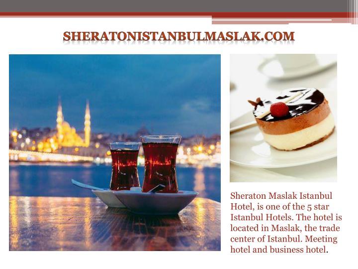 sheratonistanbulmaslak.com