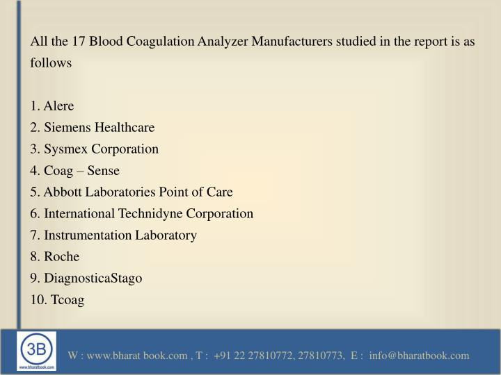 All the 17 Blood Coagulation Analyzer Manufacturers studied in the report is as follows