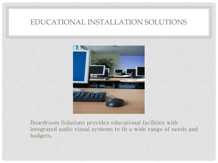 Educational Installation Solutions