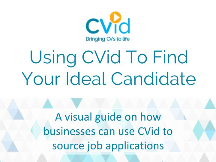 Using CVid To Find Your Ideal