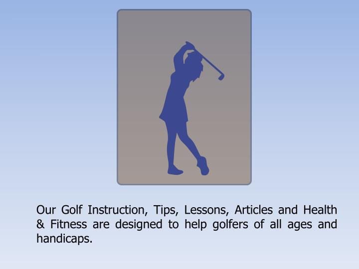Our Golf Instruction, Tips, Lessons, Articles and