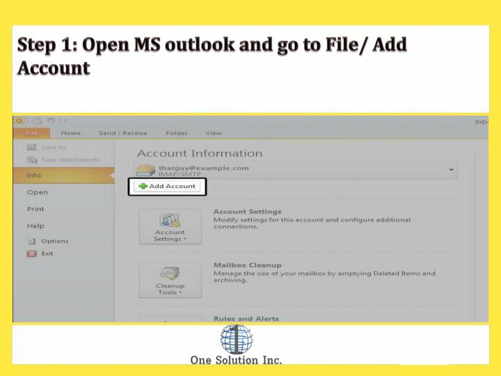 Step 1: Open MS outlook and go to File/ Add Account