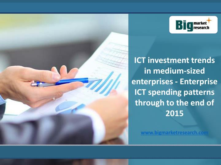 ICT investment trends in medium-sized enterprises - Enterprise ICT spending patterns through to the ...