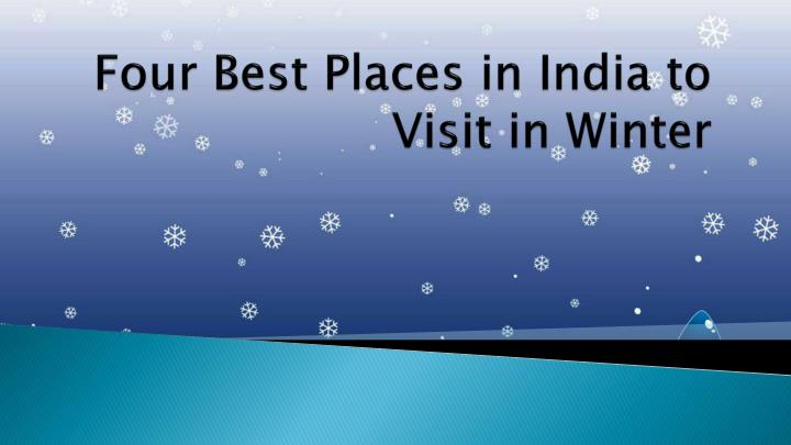Four Best Places in India to Visit in