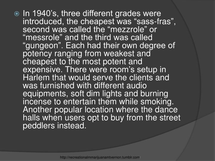 """In 1940's, three different grades were introduced, the cheapest was """"sass-"""