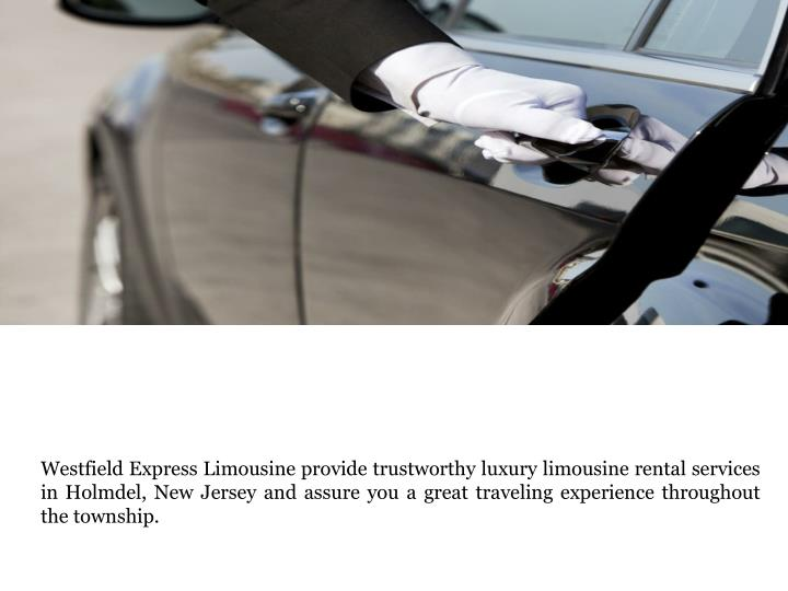 Westfield Express Limousine provide trustworthy luxury limousine rental services in Holmdel, New Jer...