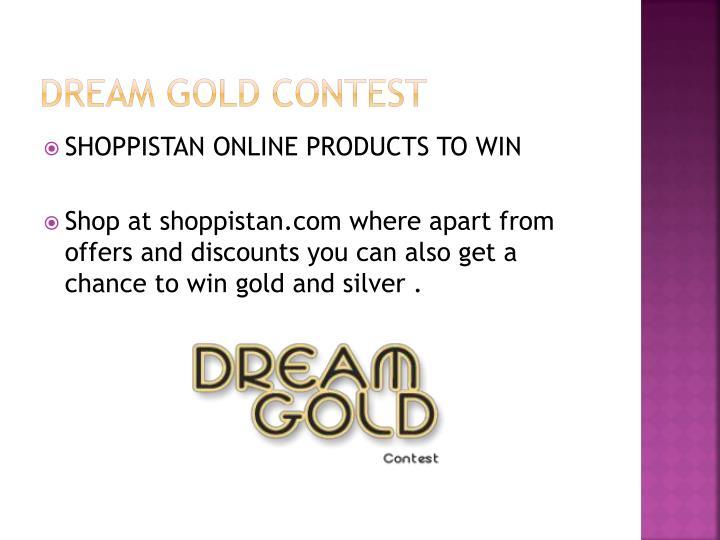 Dream gold contest