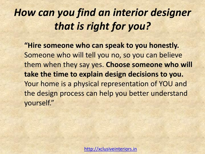 How can you find an interior designer that is right for you?