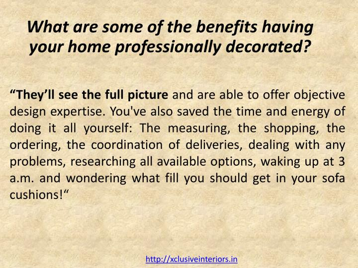 What are some of the benefits having your home professionally decorated?