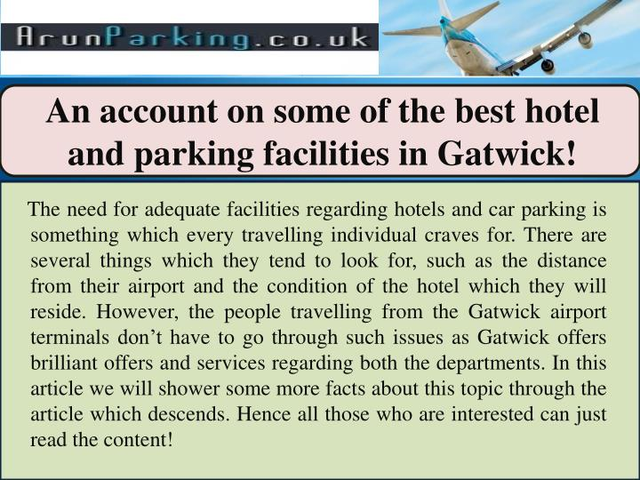 An account on some of the best hotel and parking facilities in Gatwick!