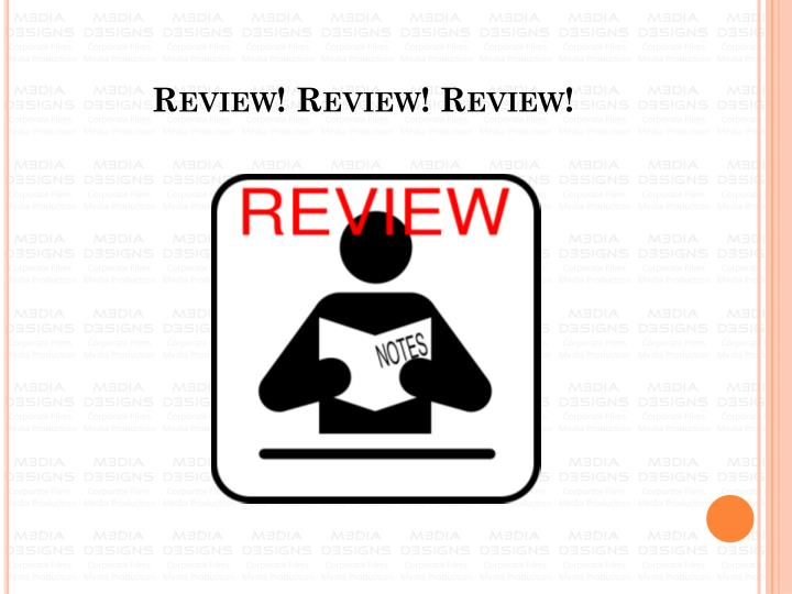 Review! Review! Review!
