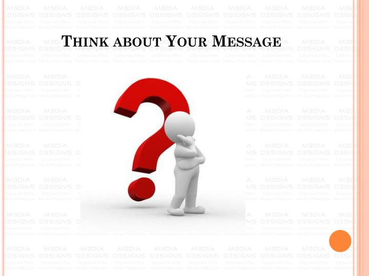 Think about Your Message