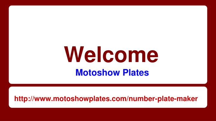 Welcome motoshow plates