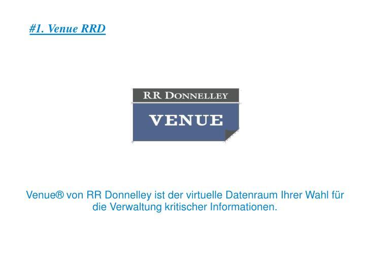 #1. Venue RRD