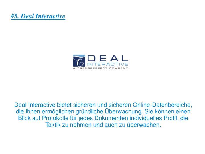 #5. Deal Interactive
