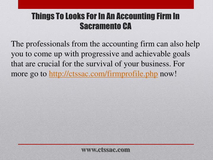The professionals from the accounting firm can also help you to come up with progressive and achievable goals that