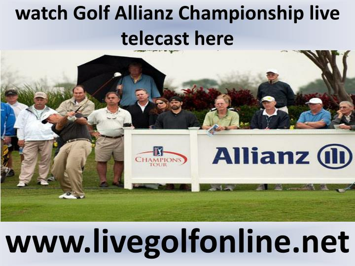 Watch golf allianz championship live telecast here