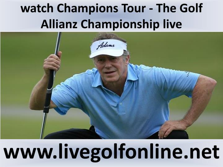 watch Champions Tour - The Golf Allianz Championship live