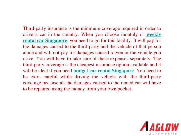 Third-party insurance is the minimum coverage required in order to drive a car in the country. When you choose monthly or