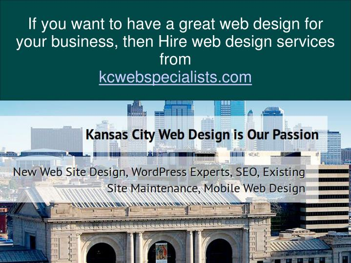 If you want to have a great web design for your business, then Hire web design services from