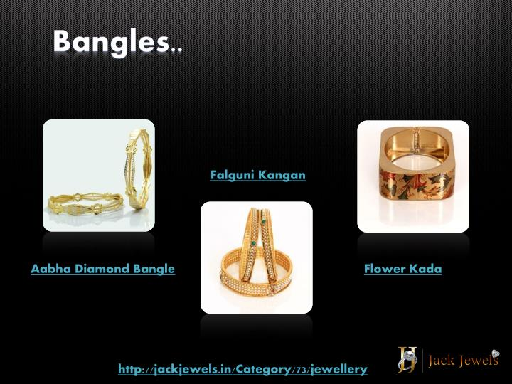 Bangles..