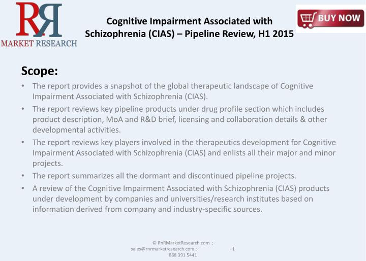 Cognitive Impairment Associated with Schizophrenia (CIAS) – Pipeline Review, H1 2015