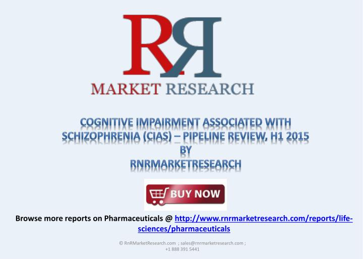 Cognitive Impairment Associated with Schizophrenia (CIAS) – Pipeline Review, H1