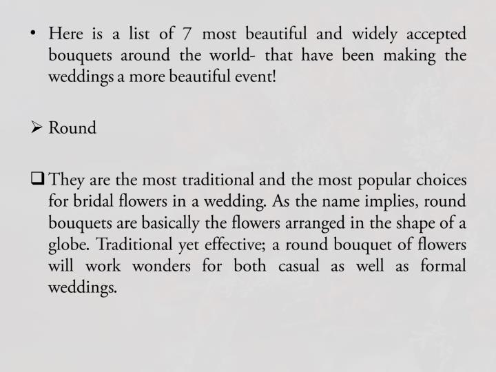 Here is a list of 7 most beautiful and widely accepted bouquets around the world- that have been making the weddings a more beautiful event!