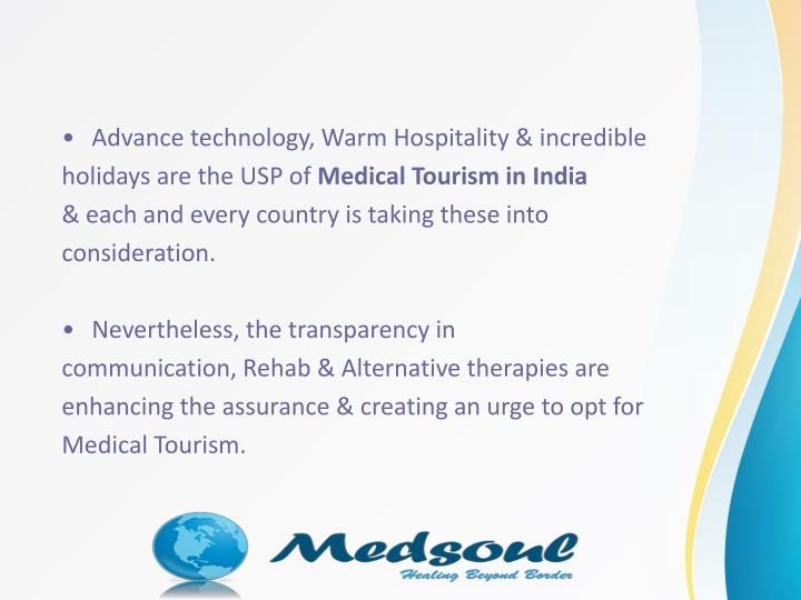 Advance technology, Warm Hospitality & incredible
