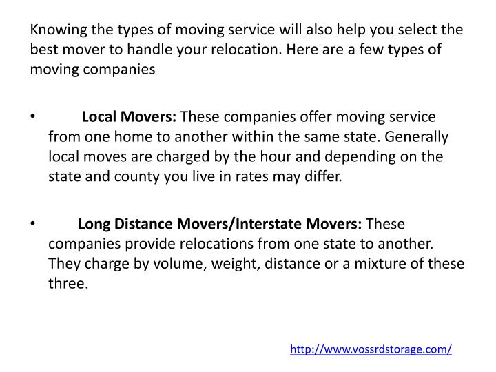 Knowing the types of moving service will also help you select the best mover to handle your relocation. Here are a few types of moving