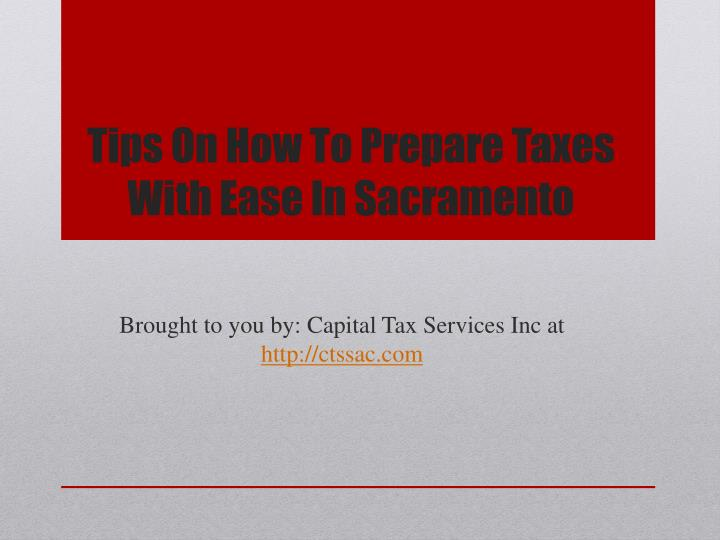 Tips on how to prepare taxes with ease in sacramento