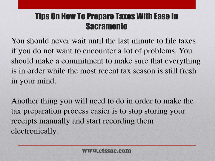 You should never wait until the last minute to file taxes if you do not want to encounter a lot of problems. You should make a commitment to make sure that everything is in order while the most recent tax season is still fresh in your mind