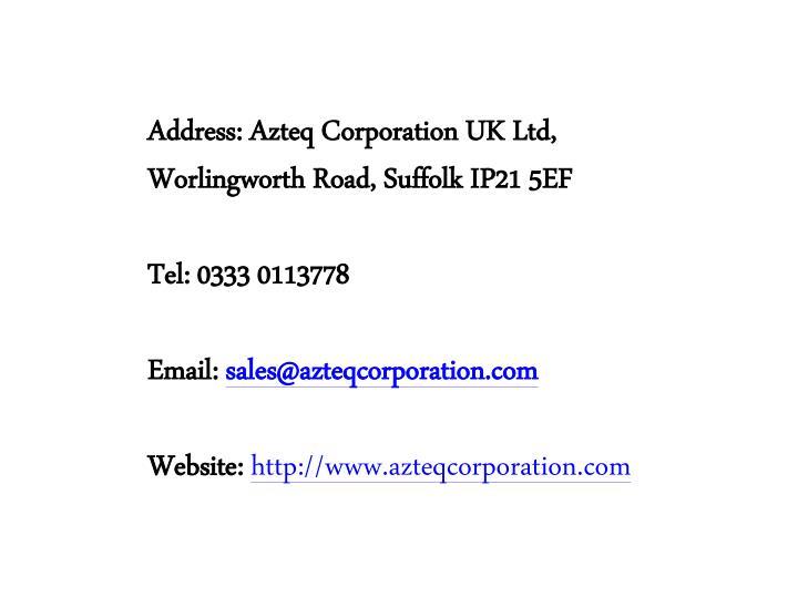Address: Azteq Corporation UK Ltd,