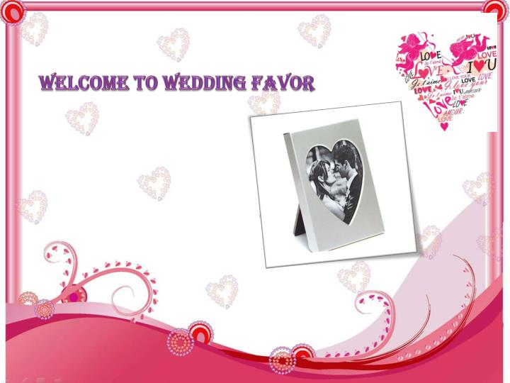 Welcome to Wedding Favor