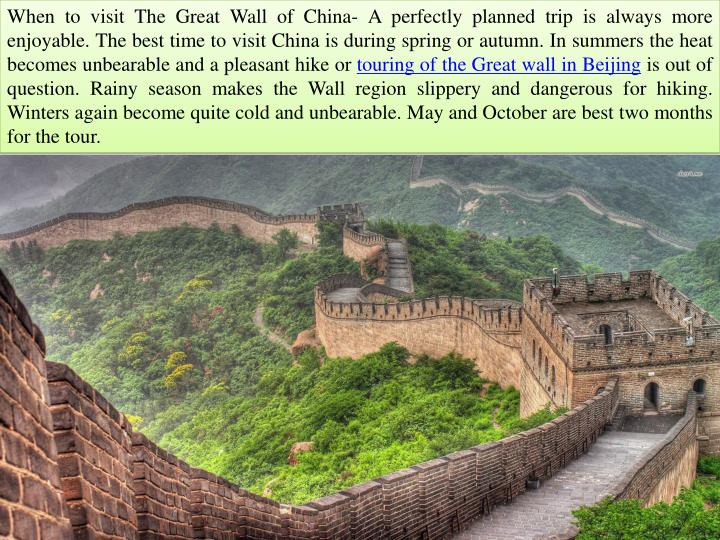 When to visit The Great Wall of China- A perfectly planned trip is always more enjoyable. The best t...