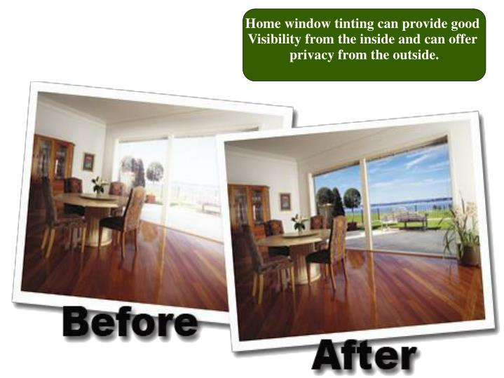 Home window tinting can provide good