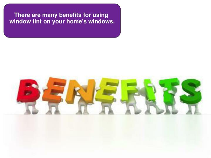 There are many benefits for using